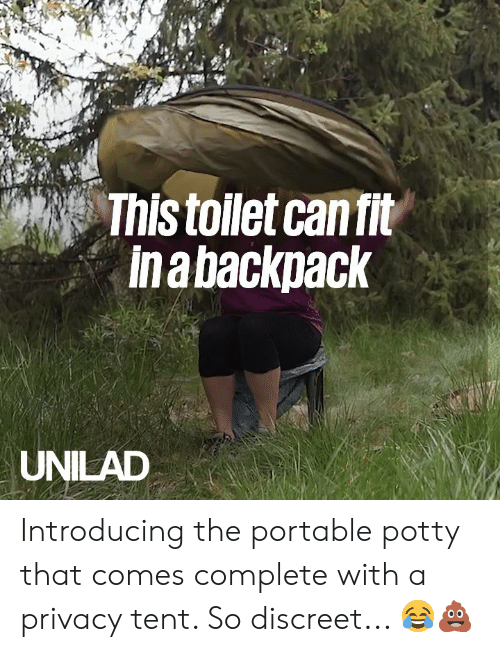 portable: This toilet can fit  Ina backpack  UNILAD Introducing the portable potty that comes complete with a privacy tent. So discreet... 😂💩