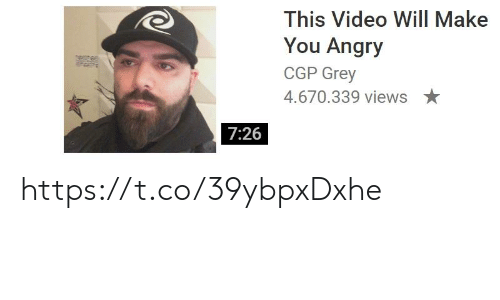 Grey, Video, and Angry: This Video Will Make  You Angry  CGP Grey  4.670.339 views  7:26 https://t.co/39ybpxDxhe
