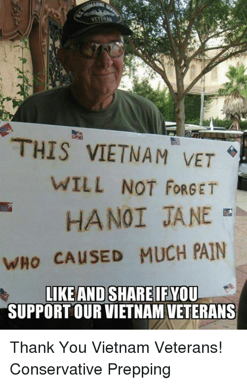 Memes, Thank You, and Vietnam: THIS VIETNAM VET  WILL NOT FORGET  wHo CAUSED MUCH PAIN  SUPPORT OUR VIETNAM VETERANS Thank You Vietnam Veterans! Conservative Prepping