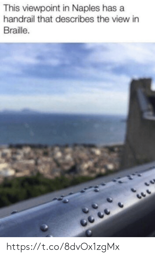 braille: This viewpoint in Naples has a  handrail that describes the view in  Braille. https://t.co/8dvOx1zgMx