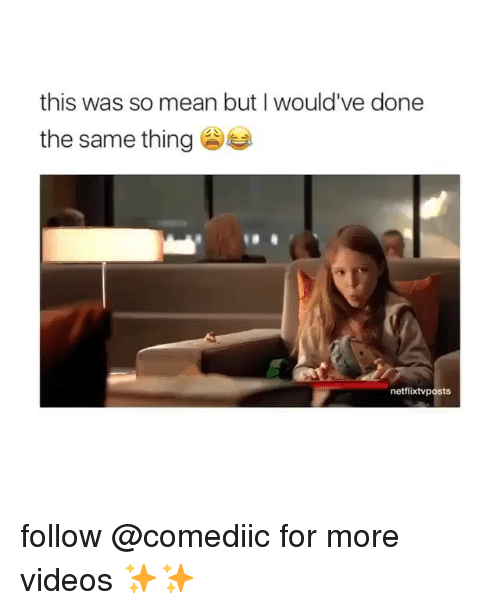 so mean: this was so mean but I would've done  the same thing  netflixtvposts follow @comediic for more videos ✨✨