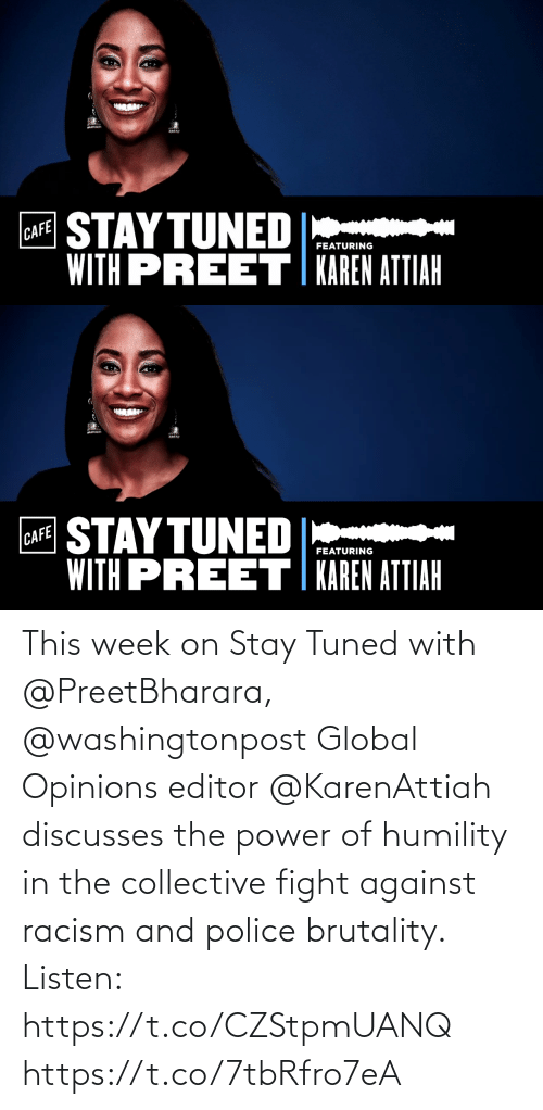 opinions: This week on Stay Tuned with @PreetBharara, @washingtonpost Global Opinions editor @KarenAttiah discusses the power of humility in the collective fight against racism and police brutality. Listen: https://t.co/CZStpmUANQ https://t.co/7tbRfro7eA