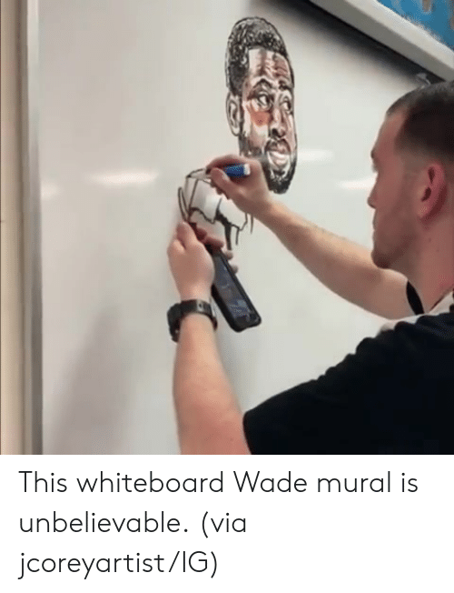 Via, Whiteboard, and This: This whiteboard Wade mural is unbelievable.  (via jcoreyartist/IG)