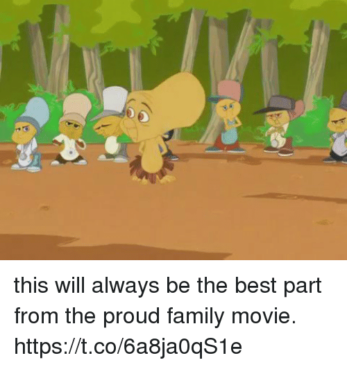 The Proud Family: this will always be the best part from the proud family movie. https://t.co/6a8ja0qS1e