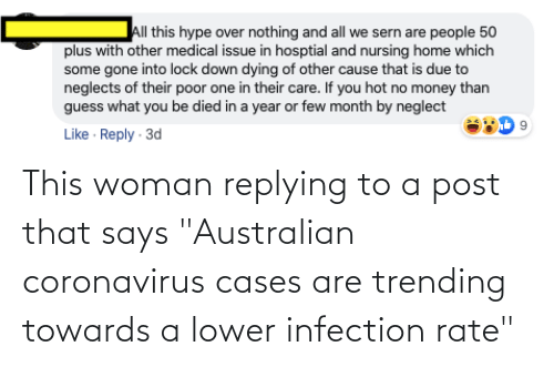 "Replying: This woman replying to a post that says ""Australian coronavirus cases are trending towards a lower infection rate"""