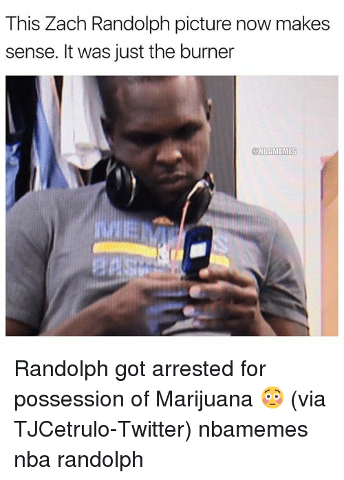 Basketball, Nba, and Sports: This Zach Randolph picture now makes  sense. It was just the burner  NBAMEMES Randolph got arrested for possession of Marijuana 😳 (via TJCetrulo-Twitter) nbamemes nba randolph