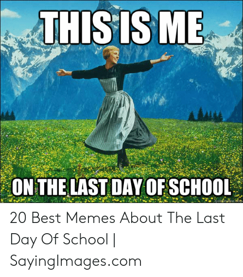 Last Day Of School Meme: THISIS ME  ON THE LAST DAY OF SCHOOL  quiekinemerom 20 Best Memes About The Last Day Of School | SayingImages.com