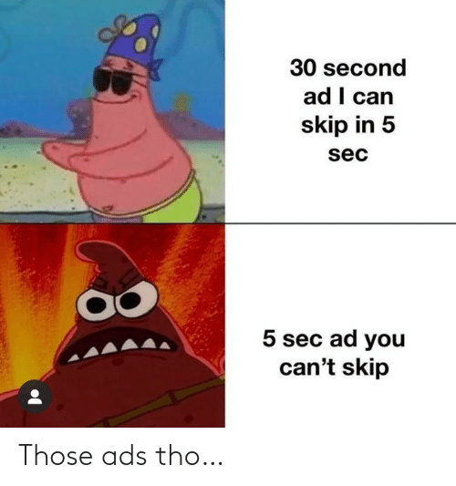 those: Those ads tho…