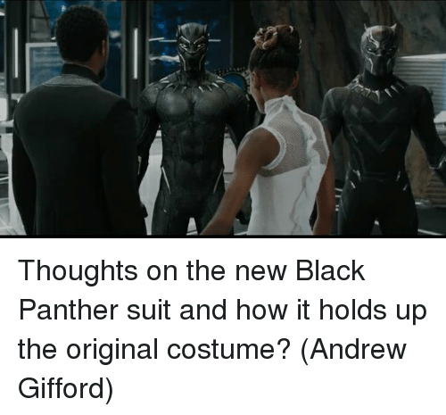 Thoughts On The New Black Panther Suit And How It Holds Up The Original Costume? Andrew Gifford ...