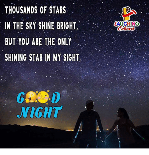 Star, Stars, and Indianpeoplefacebook: THOUSANDS OF STARS  IN THE SKY SHINE BRIGHT  BUT YOU ARE THE ONLY  SHINING STAR IN MY SIGHT,  LAUGHING  NIGHT