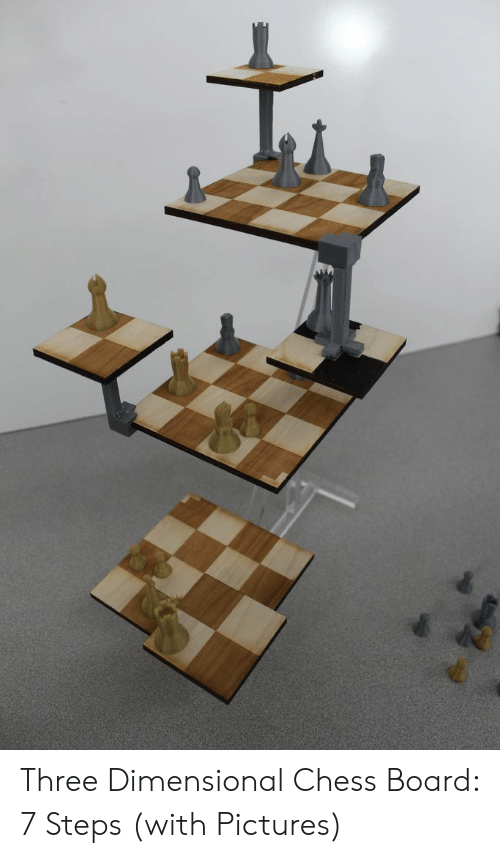 Dimensional Chess: Three Dimensional Chess Board: 7 Steps (with Pictures)