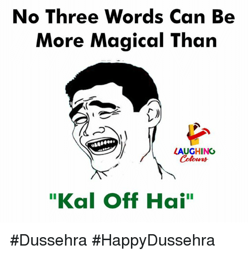 "Indianpeoplefacebook, Can, and Three: Three Words Can Be  More Magical Than  No  LAUGHING  Coleers  ""Kal Off Hai"" #Dussehra #HappyDussehra"