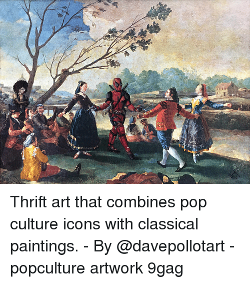 9gag, Memes, and Paintings: Thrift art that combines pop culture icons with classical paintings. - By @davepollotart - popculture artwork 9gag