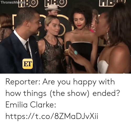 Sizzle: ThronesMemes  ET Reporter: Are you happy with how things (the show) ended?  Emilia Clarke: https://t.co/8ZMaDJvXii