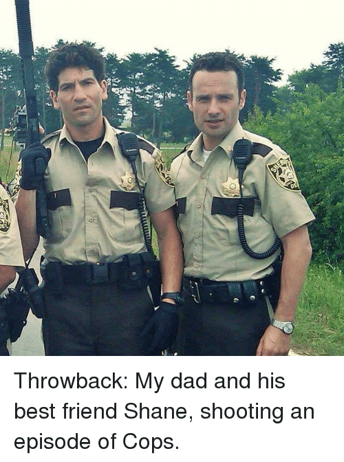 Best Friend, Dad, and Reddit: Throwback: My dad and his best friend Shane, shooting an episode of Cops.