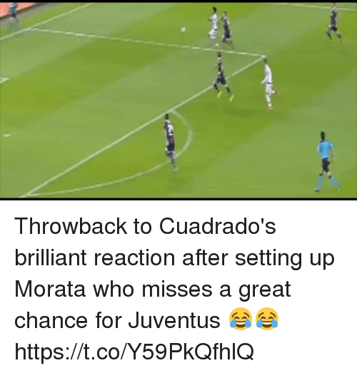 Soccer, Juventus, and Brilliant: Throwback to Cuadrado's brilliant reaction after setting up Morata who misses a great chance for Juventus 😂😂 https://t.co/Y59PkQfhlQ
