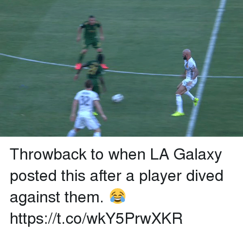Soccer, Player, and Galaxy: Throwback to when LA Galaxy posted this after a player dived against them. 😂 https://t.co/wkY5PrwXKR