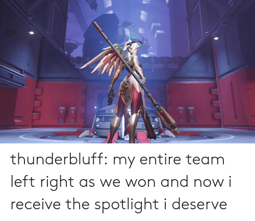 Tumblr, Blog, and Http: thunderbluff:  my entire team left right as we won and now i receive the spotlight i deserve