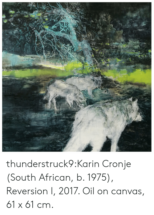 Tumblr, Blog, and Canvas: thunderstruck9:Karin Cronje (South African, b. 1975), Reversion I, 2017. Oil on canvas, 61 x 61 cm.