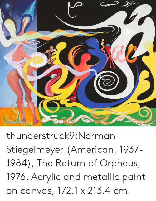 Tumblr, American, and Blog: thunderstruck9:Norman Stiegelmeyer (American, 1937-1984), The Return of Orpheus, 1976. Acrylic and metallic paint on canvas, 172.1 x 213.4 cm.