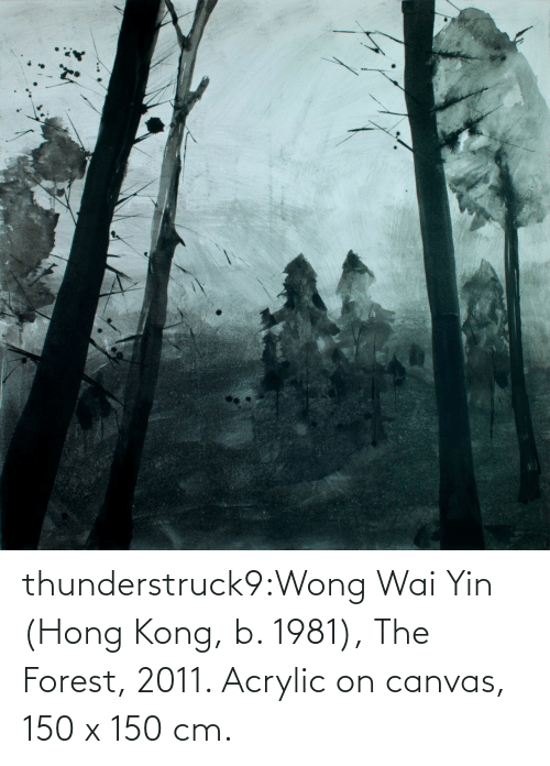 Canvas: thunderstruck9:Wong Wai Yin (Hong Kong, b. 1981), The Forest, 2011. Acrylic on canvas, 150 x 150 cm.