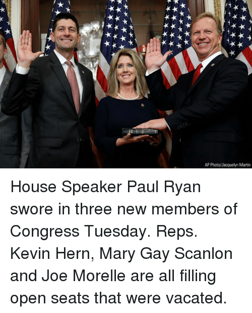 Martin, Memes, and Paul Ryan: ti  AP Photo/Jacquelyn Martin House Speaker Paul Ryan swore in three new members of Congress Tuesday. Reps. Kevin Hern, Mary Gay Scanlon and Joe Morelle are all filling open seats that were vacated.