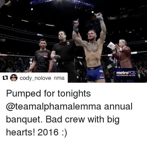 Memes, Nationwide, and 🤖: ti Cody nolove nma  met  NATIONWIDE 4G Pumped for tonights @teamalphamalemma annual banquet. Bad crew with big hearts! 2016 :)