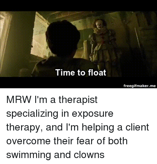 Mrw, Clowns, and Time: Time to float  freegifmaker.me