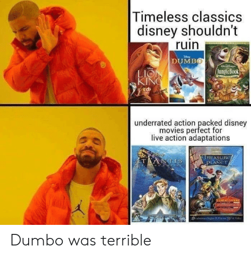 Disney, Movies, and Disney Movies: Timeless classics  disney shouldn't  ruin  DUMBO  jungleBook  LIO  KIN  廸  underrated action peacfd  underrated action packed disney  movies perfect for  live action adaptations Dumbo was terrible