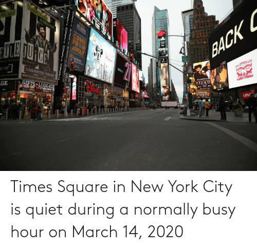 in-new-york-city: Times Square in New York City is quiet during a normally busy hour on March 14, 2020