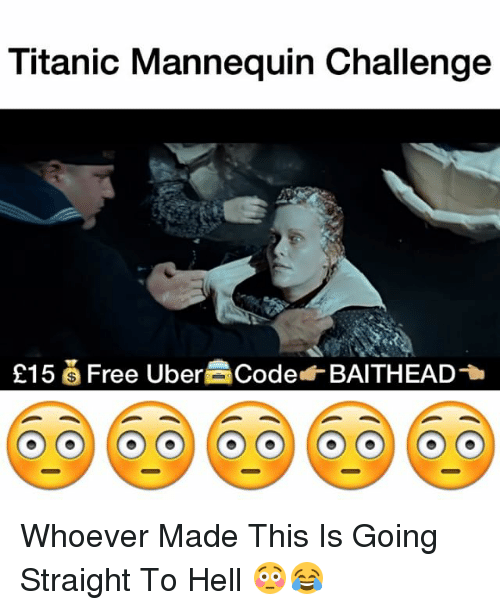 Mannequin Challenge: Titanic Mannequin Challenge  E15 S Free Uber Code BAITHEAD Whoever Made This Is Going Straight To Hell 😳😂
