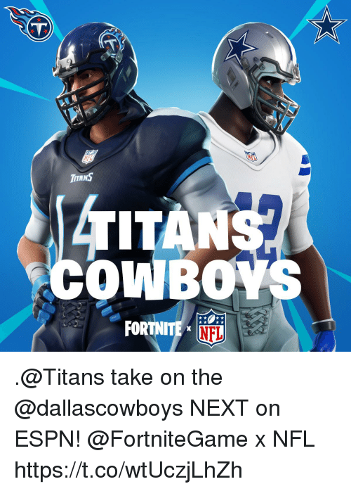 Espn, Memes, and Nfl: .@Titans take on the @dallascowboys NEXT on ESPN!  @FortniteGame x NFL https://t.co/wtUczjLhZh