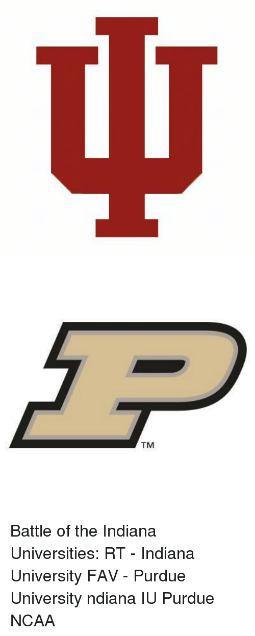 purdue university: TM Battle of the Indiana Universities: RT - Indiana University FAV - Purdue University ndiana IU Purdue NCAA
