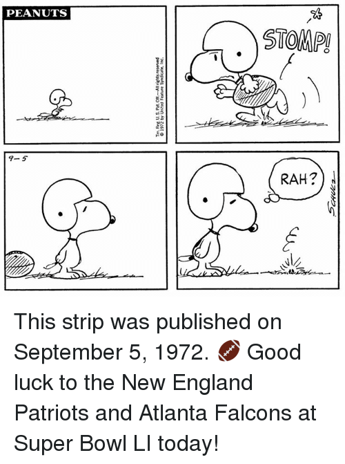 Memes, New England Patriots, and 1972: Tm, Reg US. Pat. Off-All rights reserved  © 1972 by United Feature Syndicate, Inc  PEANUTS  .)STOMP  9-5  Sean?  RAH21 This strip was published on September 5, 1972. 🏈 Good luck to the New England Patriots and Atlanta Falcons at Super Bowl LI today!