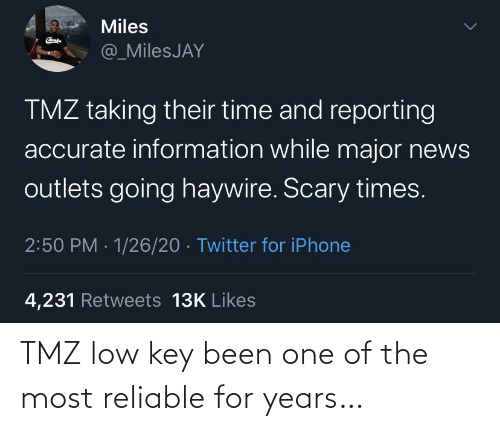Low key: TMZ low key been one of the most reliable for years…