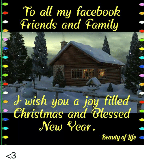 Christmas, Facebook, and Family: To all my facebook .  * Friends and Family-  - d wish you a joy f  itted  Christmas and Glesse  Yew Year.  Beauty of life » <3