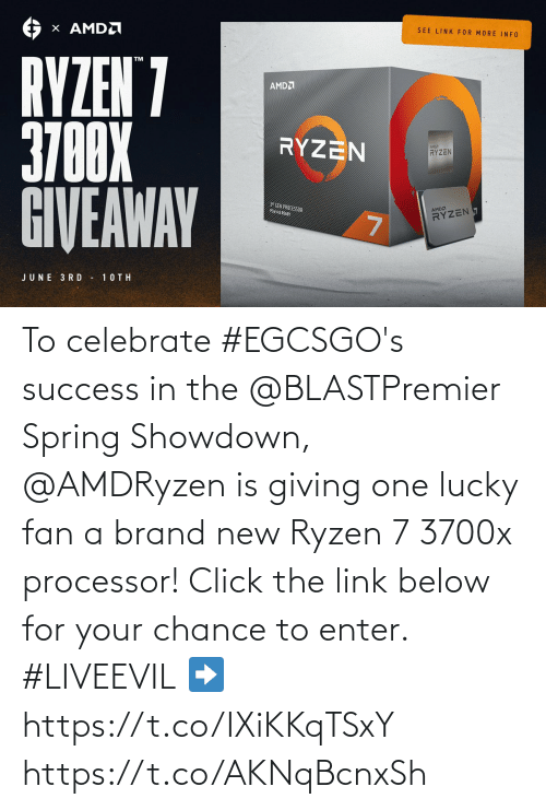 brand new: To celebrate #EGCSGO's success in the @BLASTPremier Spring Showdown, @AMDRyzen is giving one lucky fan a brand new Ryzen 7 3700x processor! Click the link below for your chance to enter. #LIVEEVIL  ➡️  https://t.co/IXiKKqTSxY https://t.co/AKNqBcnxSh