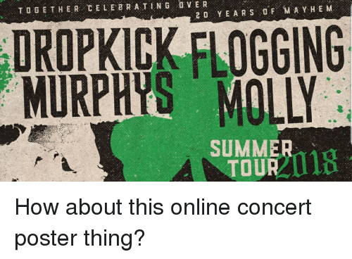 Ether, Summer, and Ddoi : TO G ETHER CELEERA TING DVER  DROPKICK FLOGGING  SUMMER  TOURI How about this online concert poster thing?
