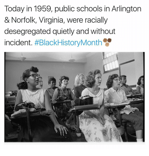 Memes, Virginia, and 🤖: Today in 1959, public schools in Arlington  & Norfolk, Virginia, were racially  desegregated quietly and without  incident