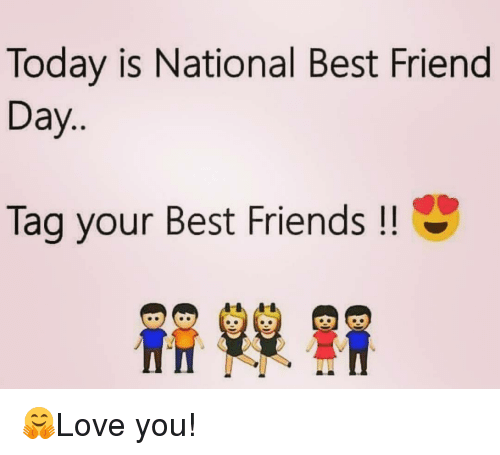 Best Friend, Dutch Language, and Best Friends: Today is National Best Friend  Day  Tag your Best Friends 🤗Love you!
