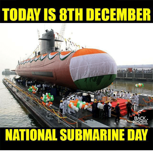 Submariner: TODAY IS8TH DECEMBER  BACKS  NATIONAL SUBMARINE DAY