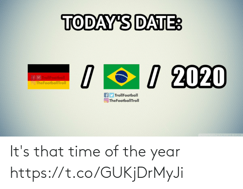 Todays: TODAY'S DATE:  / 2020  TrollFootball  O TheFootballTroll  fy TrollFootball  O TheFootballTroll It's that time of the year https://t.co/GUKjDrMyJi