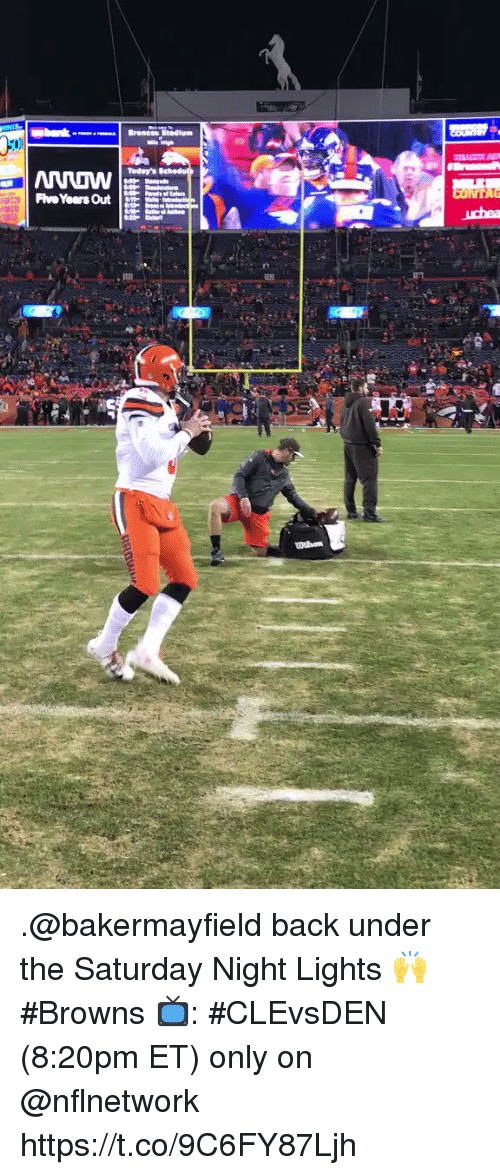 Memes, Browns, and Back: Todays  FieYears Out .@bakermayfield back under the Saturday Night Lights 🙌 #Browns  📺: #CLEvsDEN (8:20pm ET) only on @nflnetwork https://t.co/9C6FY87Ljh