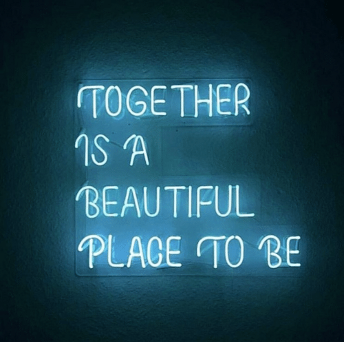 A Beautiful Place: TOGETHER  IS A  BEAUTIFUL  PLACE TO BE