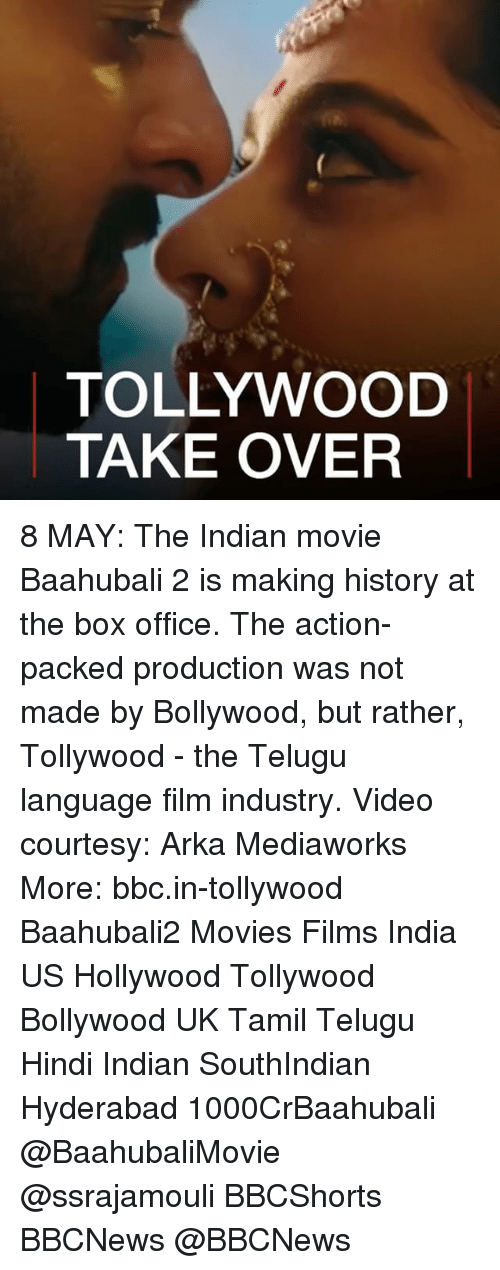 Memes, Movies, and Box Office: TOLLYWOOD  TAKE OVER 8 MAY: The Indian movie Baahubali 2 is making history at the box office. The action-packed production was not made by Bollywood, but rather, Tollywood - the Telugu language film industry. Video courtesy: Arka Mediaworks More: bbc.in-tollywood Baahubali2 Movies Films India US Hollywood Tollywood Bollywood UK Tamil Telugu Hindi Indian SouthIndian Hyderabad 1000CrBaahubali @BaahubaliMovie @ssrajamouli BBCShorts BBCNews @BBCNews