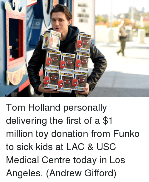 Memes, Kids, and Los Angeles: Tom Holland personally delivering the first of a $1 million toy donation from Funko to sick kids at LAC & USC Medical Centre today in Los Angeles.  (Andrew Gifford)