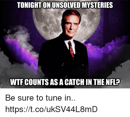 Football, Nfl, and Sports: TONIGHTONUNSOLVED MYSTERIES  WTFCOUNTS AS A CATCH IN THE NFL? Be sure to tune in.. https://t.co/ukSV44L8mD