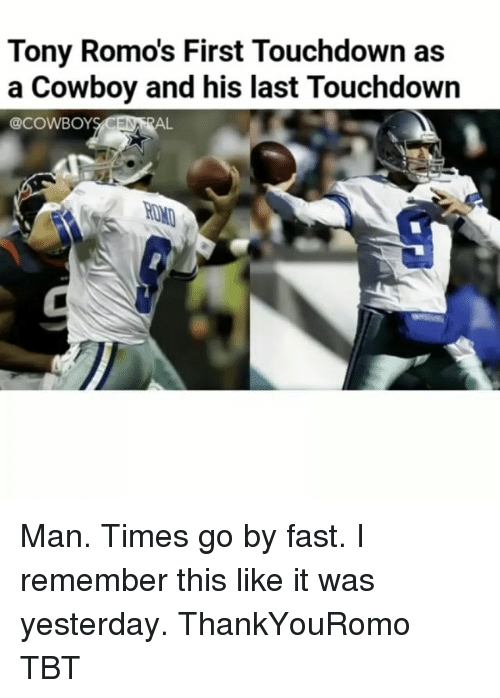 Memes, Cowboy, and 🤖: Tony Romos First Touchdown as  a Cowboy and his last Touchdown  @COWBOY  AL Man. Times go by fast. I remember this like it was yesterday. ThankYouRomo TBT