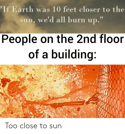 close: Too close to sun