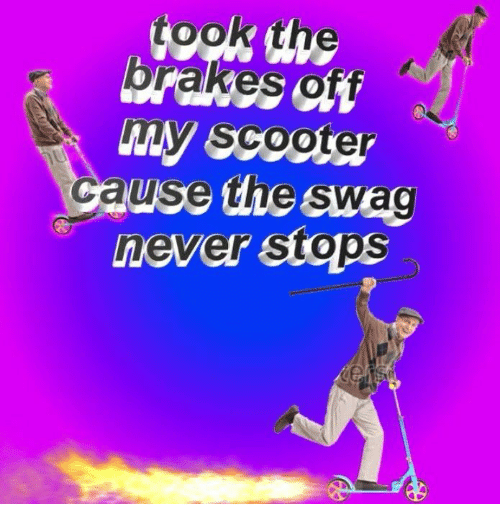 Took the Brakes Off My Scooter Cause the Swag Never Stops | Scooter